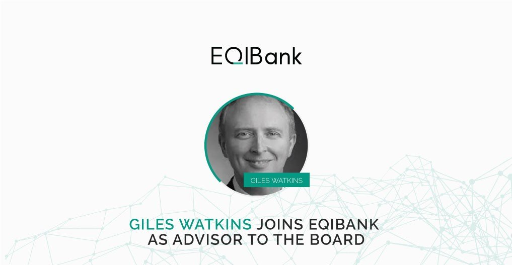 Giles Watkins joins EQIBank as Advisor to the Board