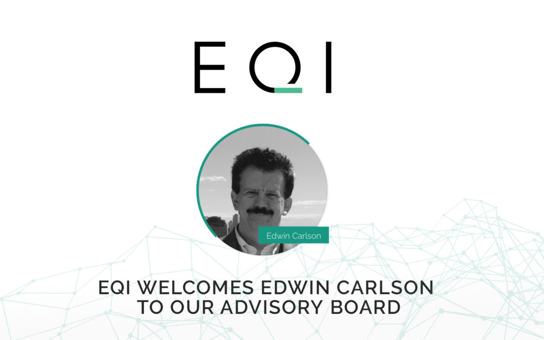 EQI Welcomes Edwin Carlson to our Advisory Board
