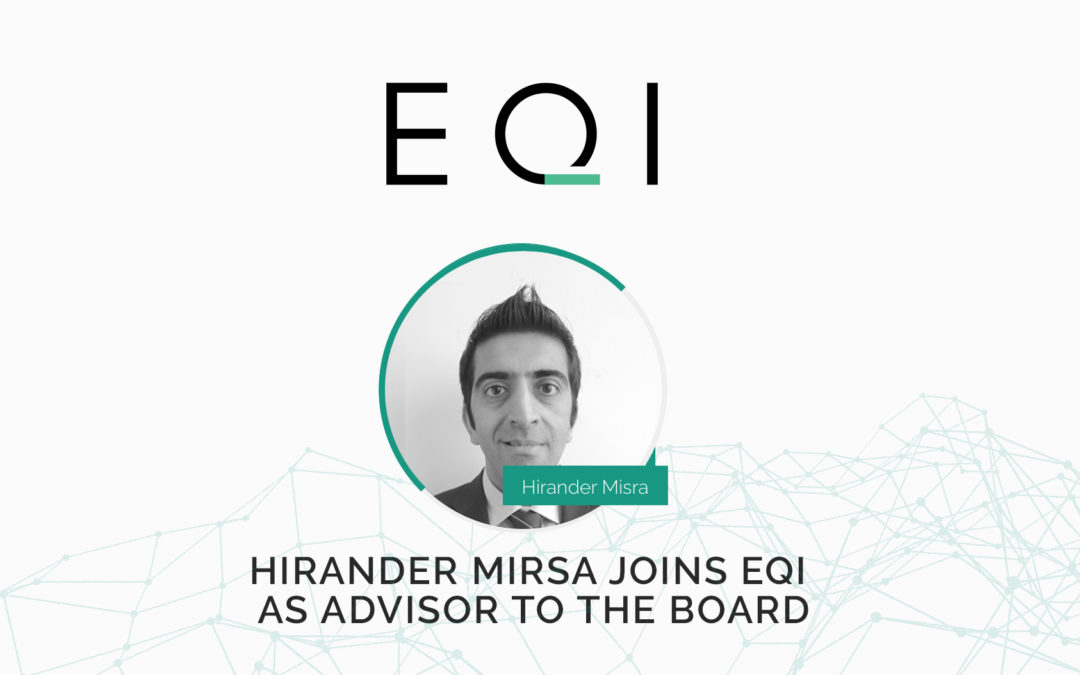 Hirander Misra joins EQI as Advisor to the Board